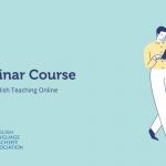 "Webinar Course ""Taking English Teaching Online"""
